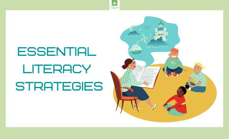 What Are Essential Literacy Strategies and How Can I Use Them to Help My Students?