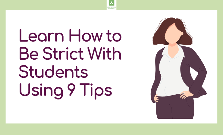 How to Be Strict With Students — 9 Practices for the Classroom