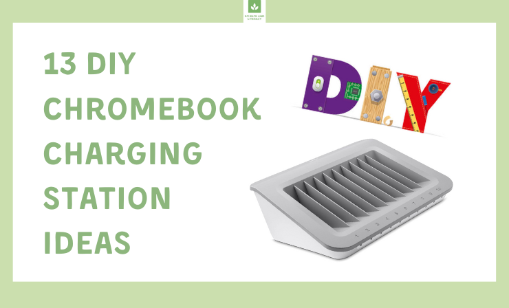Organize Classroom Technology with These 13 DIY Chromebook Charging Station Ideas