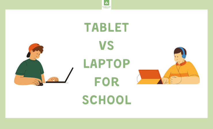 Choosing Between Tablet vs Laptop for School to Facilitate Student Learning